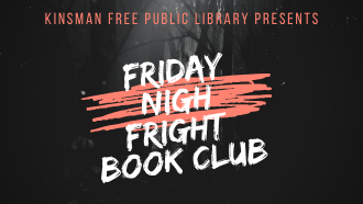 KInsman Free Public Library Presents Friday Night Fright Book Club