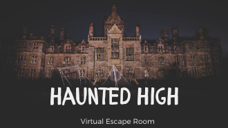 Picture of a spooky, haunted looking building with text, Haunted High Virtual Escape Room