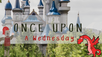 Castle background with a knight and a dragon and text, Once Upon a Wednesday