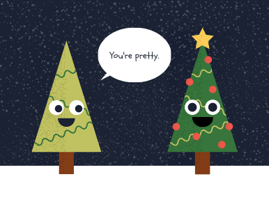 "Two cartoon christmas trees on a navy background one is saying ""Your pretty"""