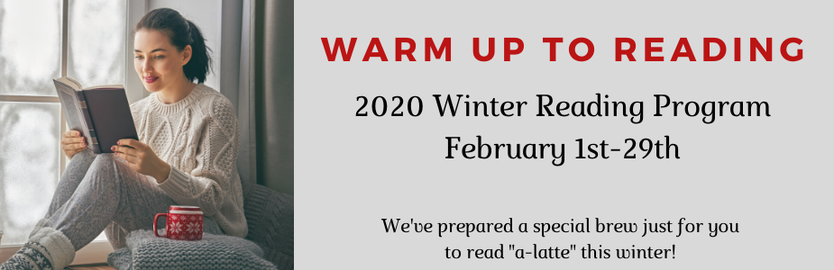 "Picture of a woman reading a book in front of a window with text ""Warm up to Reading Winter Reading Program February 1st-29th"""